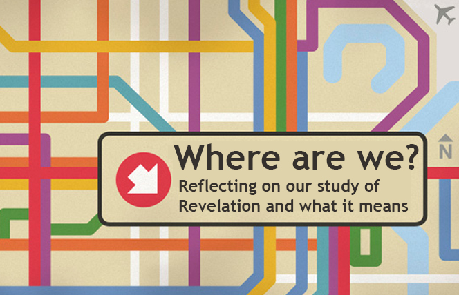 A Reflection on Our Study of Revelation and What It Means